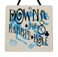 Down the rabbit hole - Alice in wonderland - Handmade plaque