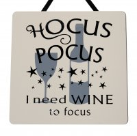 Hocus pocus I need wine to focus - Handmade plaque