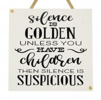 Silence is golden - Handmade SQUARE Wooden Plaque