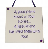 A good friend knows all your stories - Handmade wooden plaque