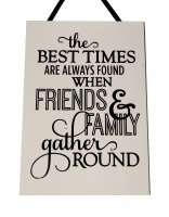 The best times are always found - Handmade wooden plaque