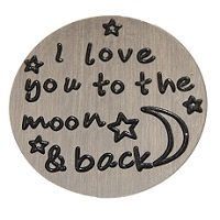 I Love you to the moon and back 22mm Plate to fit 30mm Lockets