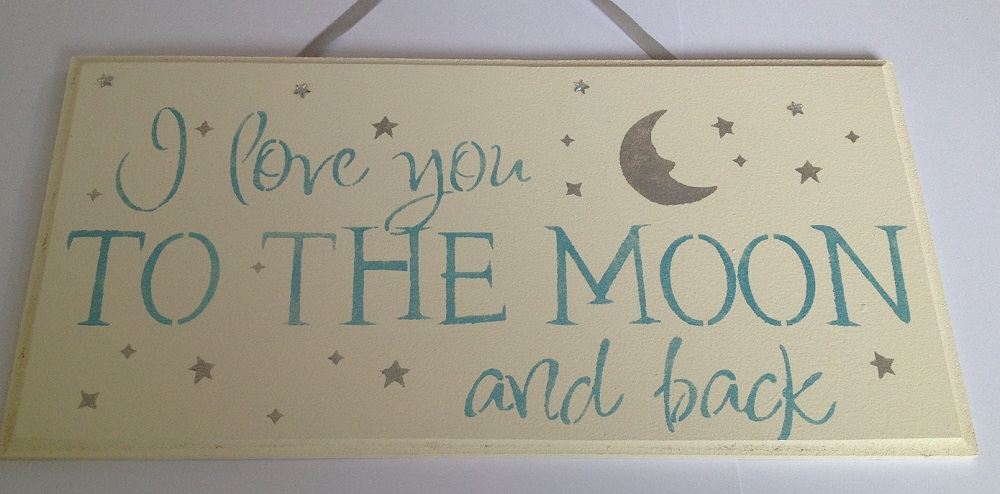 Stencil I Love You To The Moon And Back Wooden Plaque 799